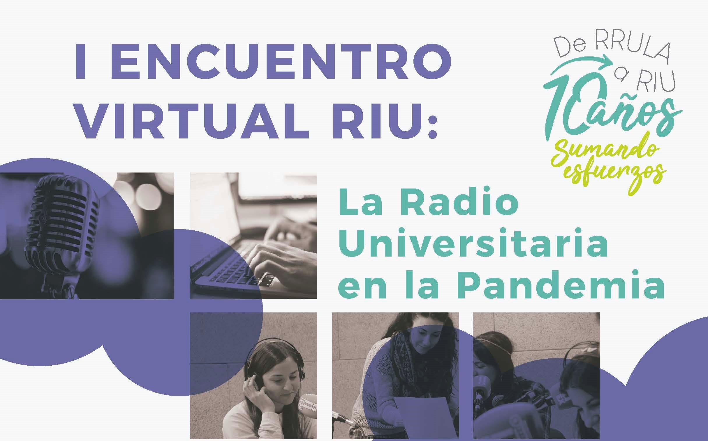LA RIU CELEBRA SUS PRIMERAS JORNADAS VIRTUALES: LAS RADIOS UNIVERSITARIAS EN LA PANDEMIA